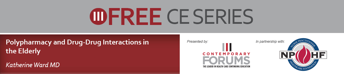 Free CE Series: Polypharmacy and Drug-Drug Interactions in the Elderly