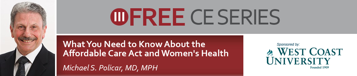 Free CE Series: What You Need to Know About the Affordable Care Act and Women's Health