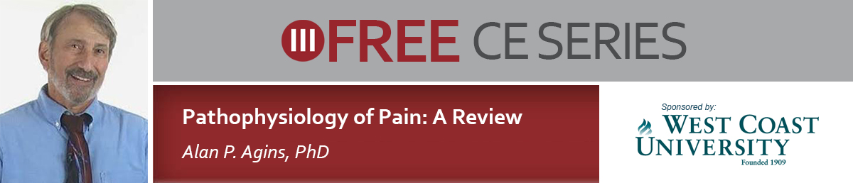 Free CE Series: Pathophysiology of Pain: A Review