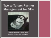 It Takes Two to Tango: Partner Management Strategies for STIs (RX= 1 hour)