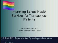 Improving Sexual Health Services for Transgender Patients: Hormonal Management and Other Issues (RX= 1 hour)
