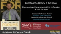 Sedating the Beauty and the Beast: Pharmacologic Management of Pain and Sedation Across the Ages-Part I (Rx = .75 hr.)