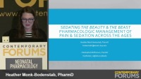 Sedating the Beauty and the Beast: Pharmacologic Management of Pain and Sedation Across the Ages-Part II  (Rx = .75 hr.) & Q&A (Rx = .5 hr.)