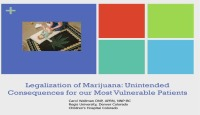 Legalization of Marijuana: Unintended Consequences on our Most Vulnerable Patients (Rx = .5 Hr.) ACPE #0263-000-18-942-L01-P (1.25 Contact Hrs.) & Questions and Discussion (Rx = .5 Hrs.)