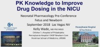 PK Knowledge to Improve Drug Dosing in the NICU (Rx = .75 Hr.) ACPE #0263-000-18-935-L01-P (.75 Contact Hr.)