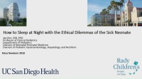 How to Sleep at Night with the Ethical Dilemmas of the Sick Neonate  ACPE #0263-000-18-974-L01-P (1.25 Contact Hr.) and Questions & Discussion (Rx=.25 Hr.)