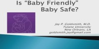Is Baby Friendly Baby Safe? ACPE #0263-000-18-945-L01-P (.75 Contact Hr.)