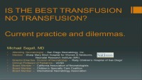 #22 Is the Best Transfusion No Transfusion? Current Practice and Dilemmas (Rx = .25 Hr.)	 ACPE #0263-000-18-952-L01-P (1.25 Contact Hrs.)