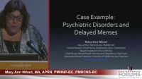 Case Example: Psychiatric Disorders and Delayed Menses (Rx = .5 hr.)