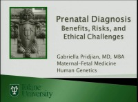 #34 Advances in Prenatal Diagnosis: Benefits, Risks and Ethical Challenges