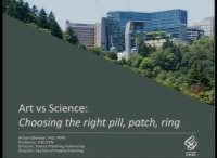Art vs. Science: Choosing the Right Pill, Patch, or Ring  (Rx = .75 hr.)