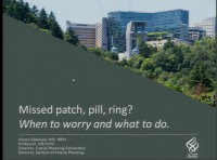 Missed Patch, Pill, Ring? When to Worry and What to Do  (Rx = .75 hr.)