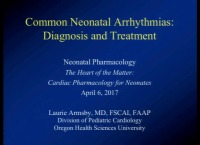 Common Neonatal Arrhythmias: Diagnosis and Treatment  (Rx = .75 hr.)