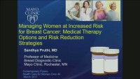 Managing Women at Increased Risk for Breast Cancer: Medical Therapy Options and Risk Reduction Strategies (Rx = .5 hr.)