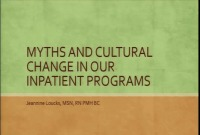 Myths and Cultural Change in Our Inpatient Programs