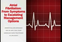Atrial Fibrillation: From Symptoms to Escalating Management Options (Rx = .25 hr.)