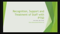 Recognition, Support and Treatment of Staff with PTSD - Q&D - Faculty Panel