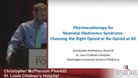 #21* Pharmacotherapy for Neonatal Abstinence Syndrome: Choosing the Right Opioid or No Opioid at All (Rx = 1 hr.)