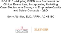 Adopting QSEN as a Framework for Clinical Evaluations; Incorporating Unfolding Case Studies as a Strategy to Emphasize Quality and Safety Concepts - Q&D