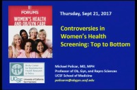 Controversies in Women's Health Screening: Top to Bottom - Q&D (Rx = .25 hr.) - Faculty Panel