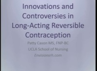 Innovations and Controversies in Long-Acting Reversible Contraception (Rx = .75 hr.) - Q&D (Rx = .25 hr.) - Faculty Panel