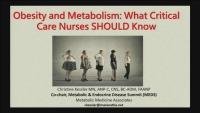 #43 The Metabolic Mess of Obesity: What Critical Care Nurses SHOULD Know and Do (Rx = .25 hr.)