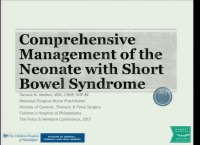 #42 Comprehensive Management of the Neonate with Short Bowel Syndrome (Rx = .5 hr.)