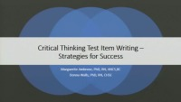 •	Critiquing Test Questions     •	 Identifying the Components of Critical Thinking Test Items