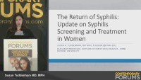 The Return of Syphilis: Update on Syphilis Screening and Treatment in Women (RX= .75 hours)