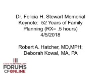 Dr. Felicia H. Stewart Memorial Keynote: 52 Years of Family Planning (RX= .5 hours)