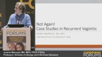Not Again! Case Studies in Recurrent Vaginitis (RX= 1 hour)