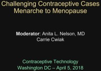 Challenging Contraceptive Cases: From Menarche to Menopause (RX= 1 hours)