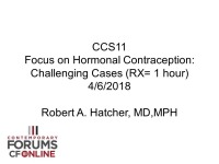 Focus on Hormonal Contraception: Challenging Cases (RX= 1 hour)
