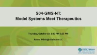S04--GMS-NT: Model Systems Meet Therapeutics