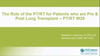 W29--PT&RT-CLIN: The Role of the PT/RT for Patients Who Are Pre & Post Lung Transplant
