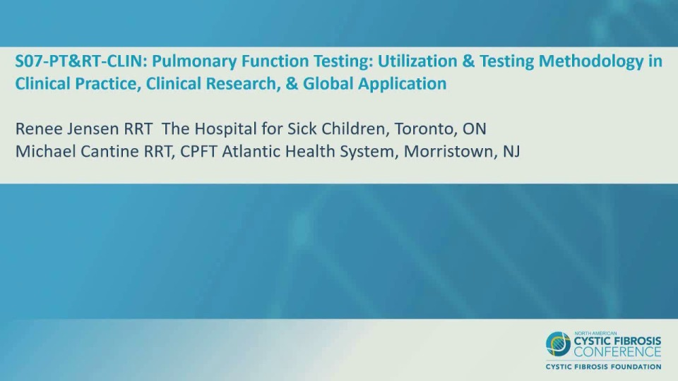 S07--PT&RT-CLIN: Pulmonary Function Testing: Utilization & Testing Methodology in Clinical Practice, Clinical Research, & Global Application