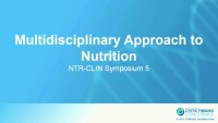 S05: NTR-CLIN: Multidisciplinary Approach to Nutrition