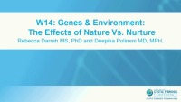 W14: GMS: Genes & Environment: The Effects of Nature vs. Nurture