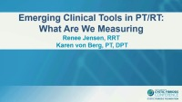 W19: PT&RT: Emerging Clinical Tools in PT/RT: What Are We Measuring?
