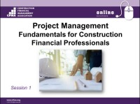Project Management Fundamentals for Construction Financial Professionals - Session 1