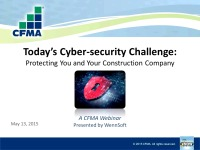 Today's Cyber Security Challenge: Protecting You and Your Construction Company