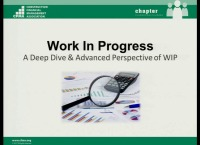 Work in Progress: A Deep Dive & Advanced Perspective of WIP