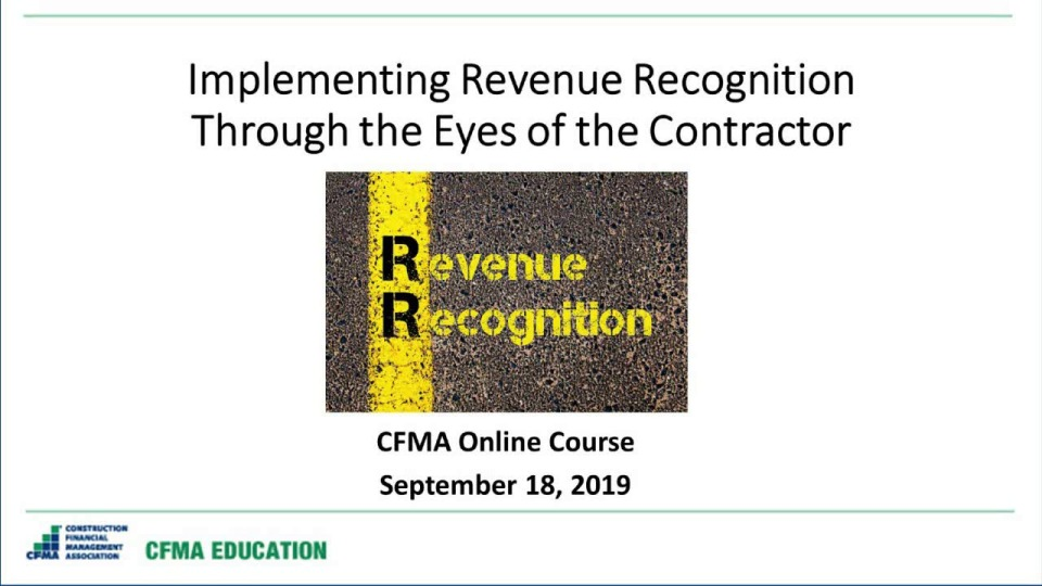 Implementing Revenue Recognition from a Contractor's Perspective - Day 1