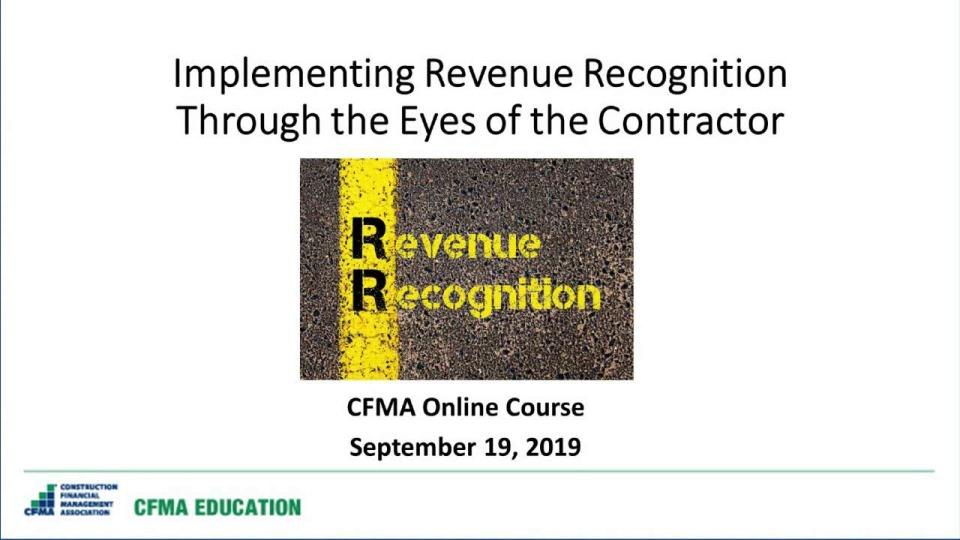 Implementing Revenue Recognition from a Contractor's Perspective - Day 2