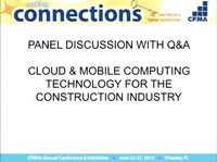 Panel Discussion with Q&A: Cloud & Mobile Computing Technology for the Construction Industry