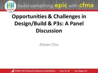 Opportunities & Challenges in Design/Build & P3s: A Panel Discussion