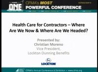 Health Care for Contractors - Where We Are & Where We Are Headed