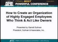 How to Create an Organization of Highly Engaged Employees Who Think & Act Like Owners