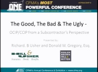 The Good, the Bad & the Ugly - OCIP/CCIP from a Subcontractor's Perspective