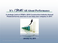 It's Still All About Performance: A Strategic Look at the 2010 CFMA Annual Financial Survey of the Construction Industry and How It Can Help You and Your Company in 2011